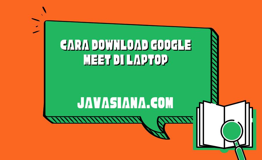 Cara Download Google Meet di Laptop