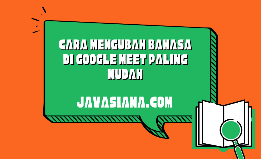 Cara Mengubah Bahasa di Google Meet Paling Mudah