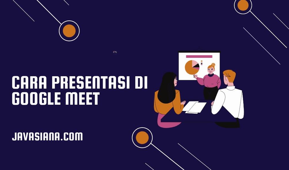 Cara Presentasi di Google Meet