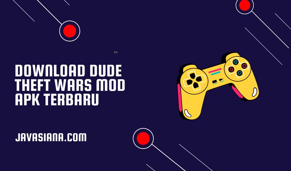 Download Dude Theft Wars Mod Apk