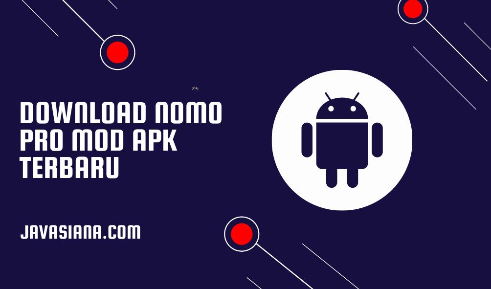 Download NOMO Pro Mod Apk