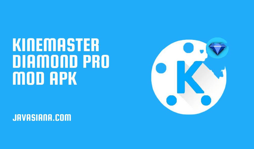 Kinemaster Diamond Pro-min