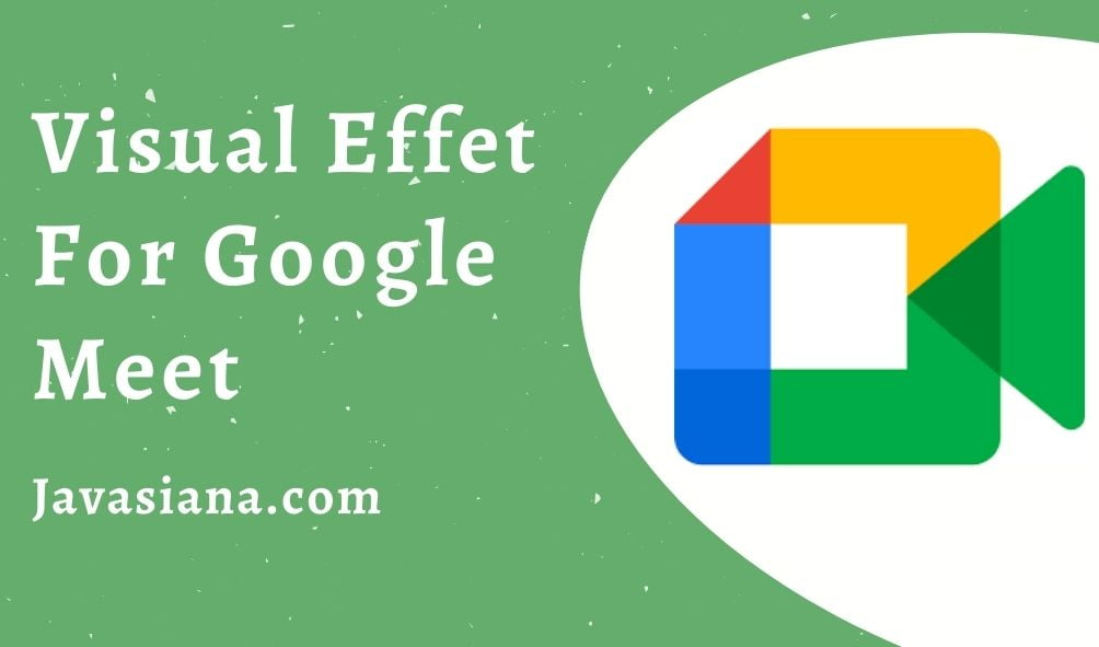 Visual Effect For Google Meet