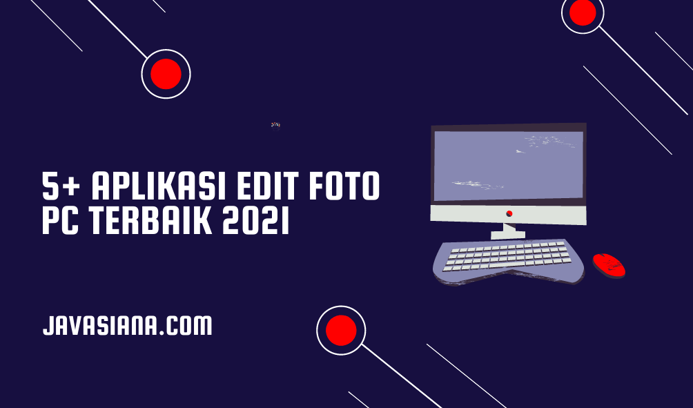 5+ Aplikasi Edit Foto PC Terbaik 2021