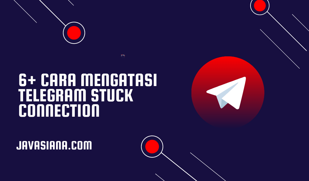 6+ Cara Mengatasi Telegram Stuck Connection