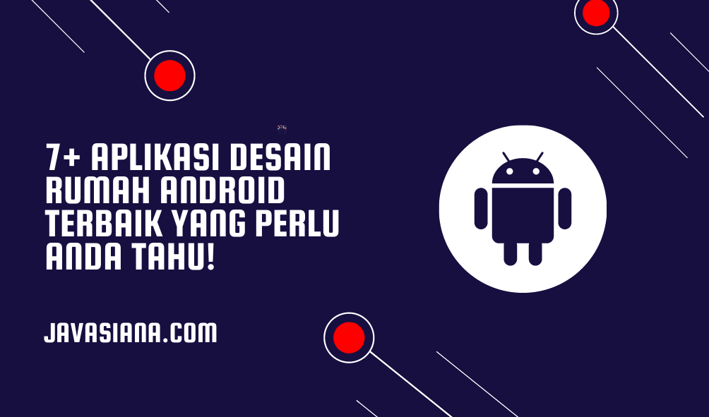 7+ Aplikasi Desain Rumah Android Terbaik yang Perlu Anda Tahu!