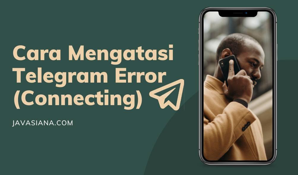 Cara Mengatasi Telegram Error