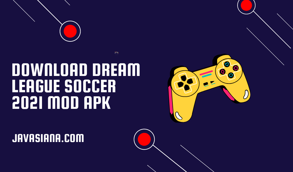 Download Dream League Soccer 2021 Mod Apk