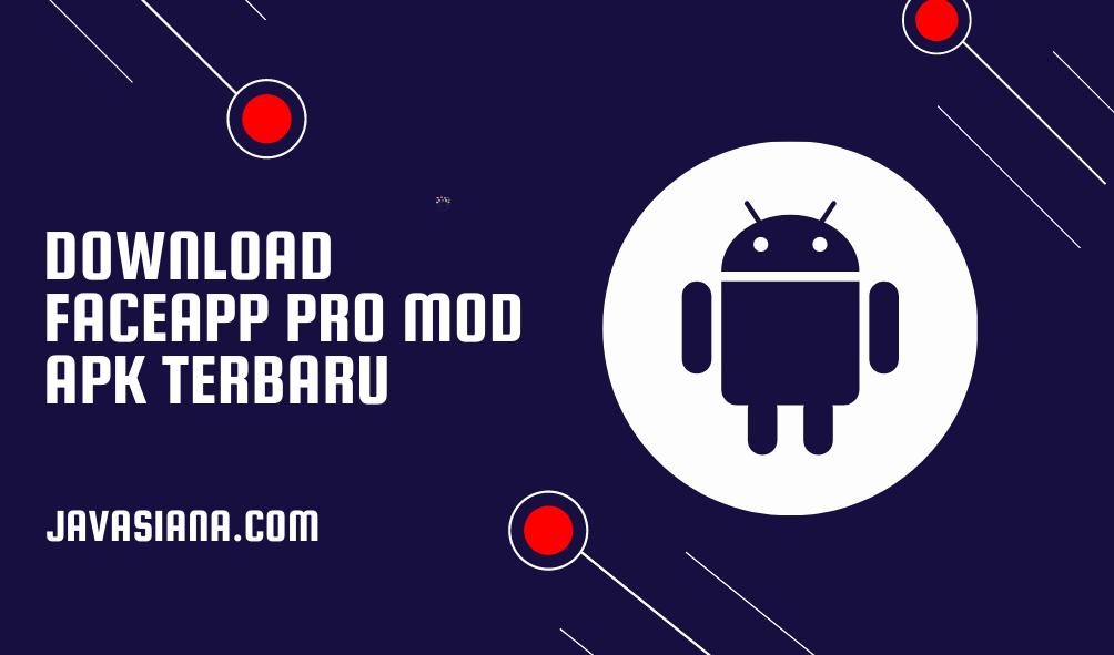 Download FaceApp Pro Apk