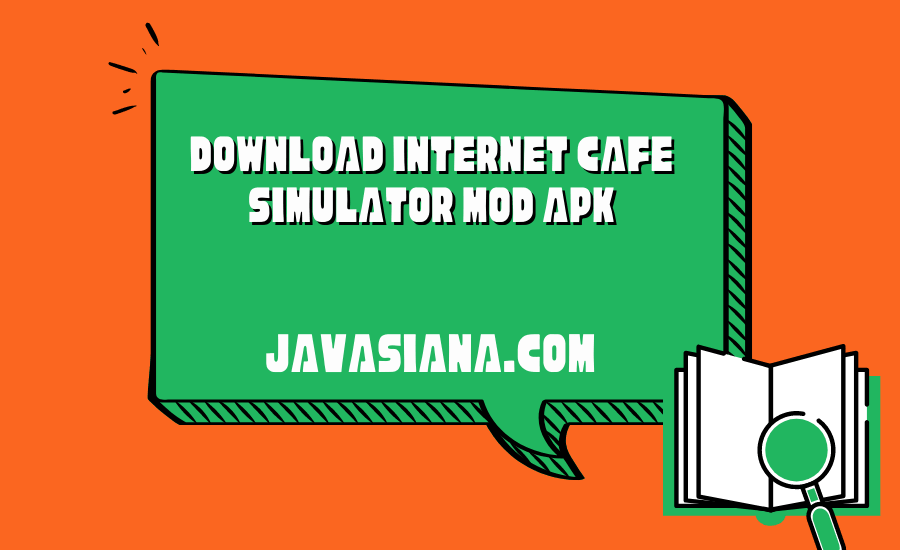 Download Internet Cafe Simulator Mod Apk