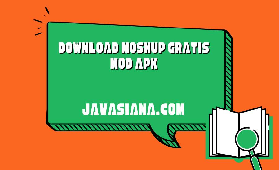 Download MoshUp Gratis Mod Apk