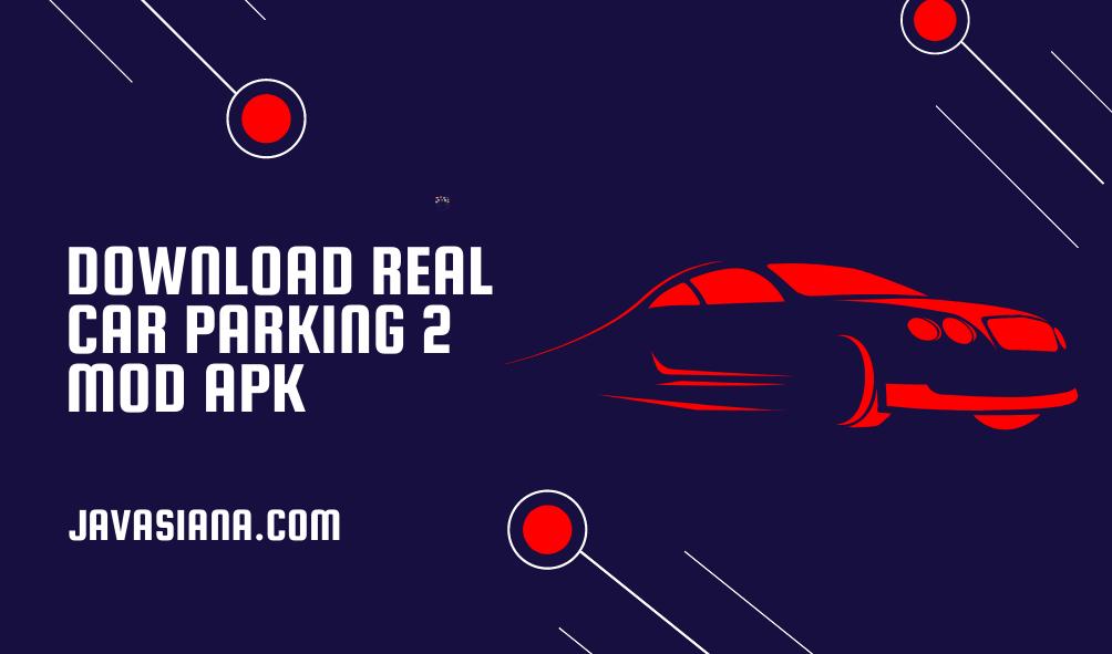 Download Real Car Parking 2 Mod Apk