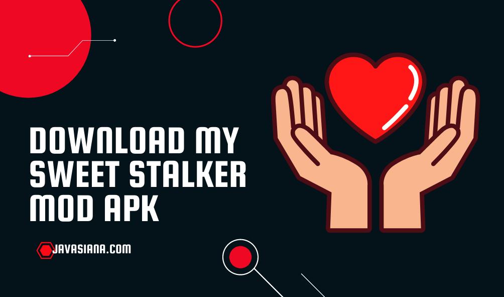 My Sweet Stalker Mod Apk