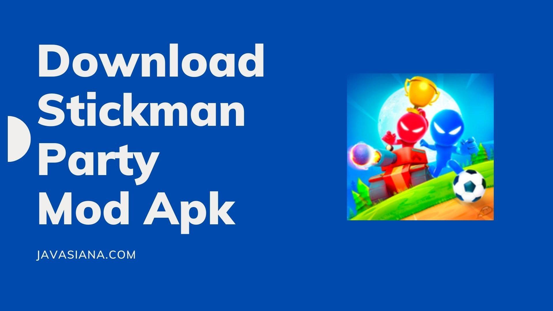 Stickman Party Mod Apk