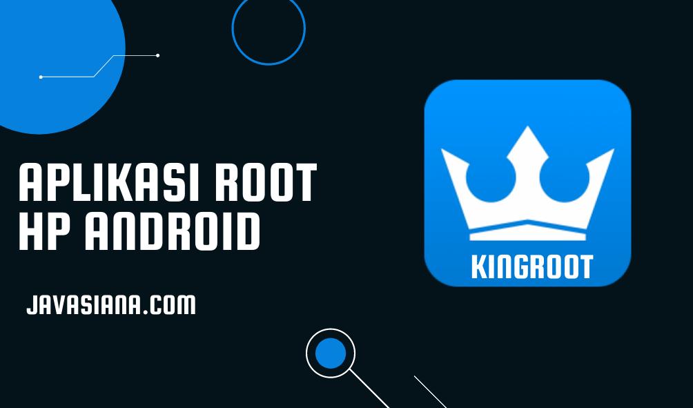 Aplikasi Root HP Android KingRoot