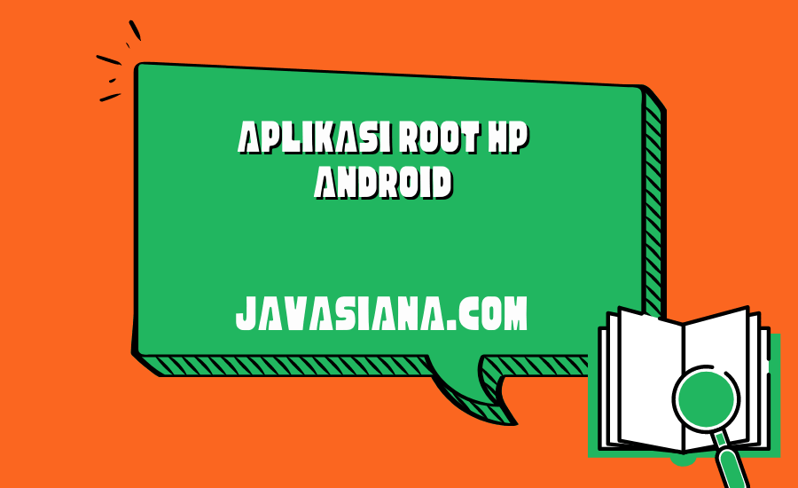 Aplikasi Root HP Android