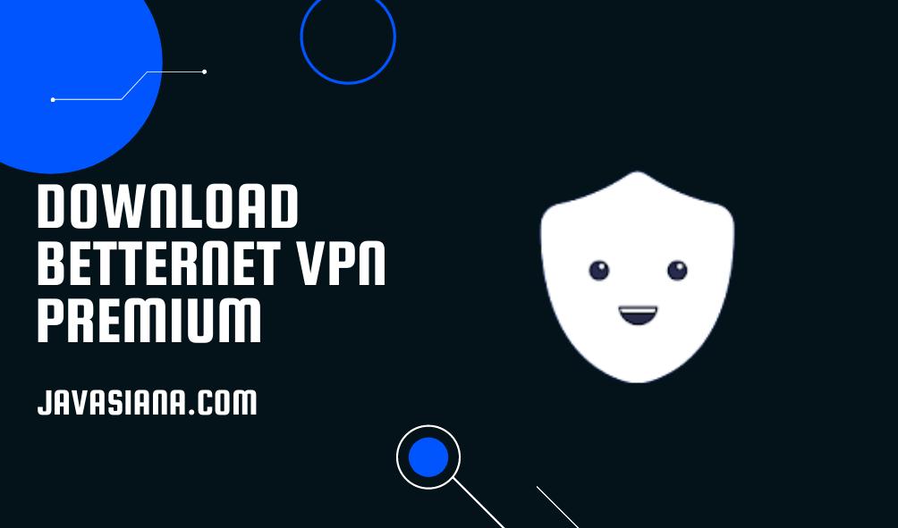 Betternet VPN Premium Mod Apk