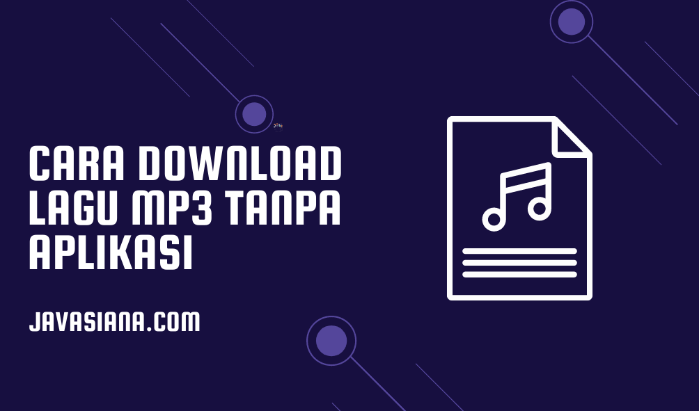 Cara Download Lagu MP3 Tanpa Aplikasi
