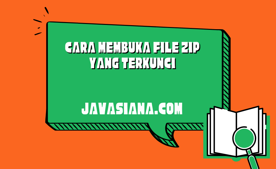 Cara Membuka File Zip Yang Terkunci