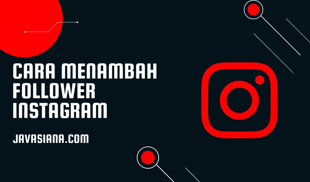 Cara Menambah Follower Instagram Gratis dan Cepat