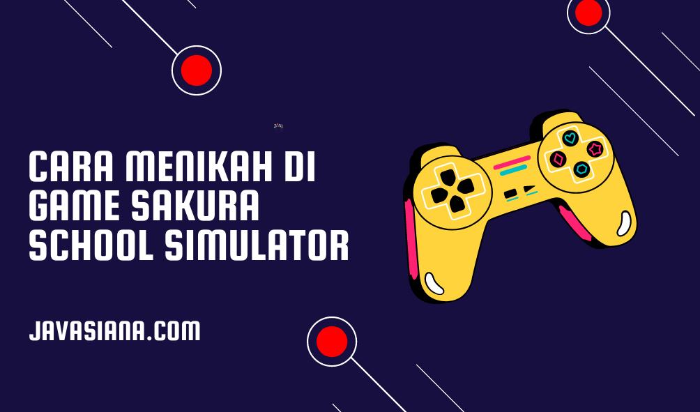 Cara Menikah di Game Sakura School Simulator