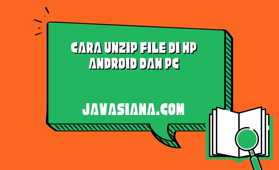 Cara Unzip File di HP Android dan PC