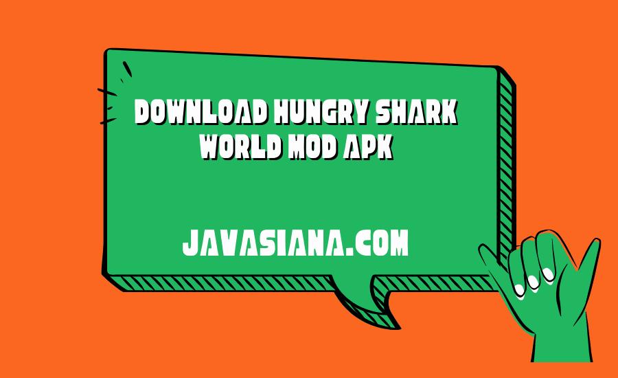 Download Hungry Shark World Mod Apk