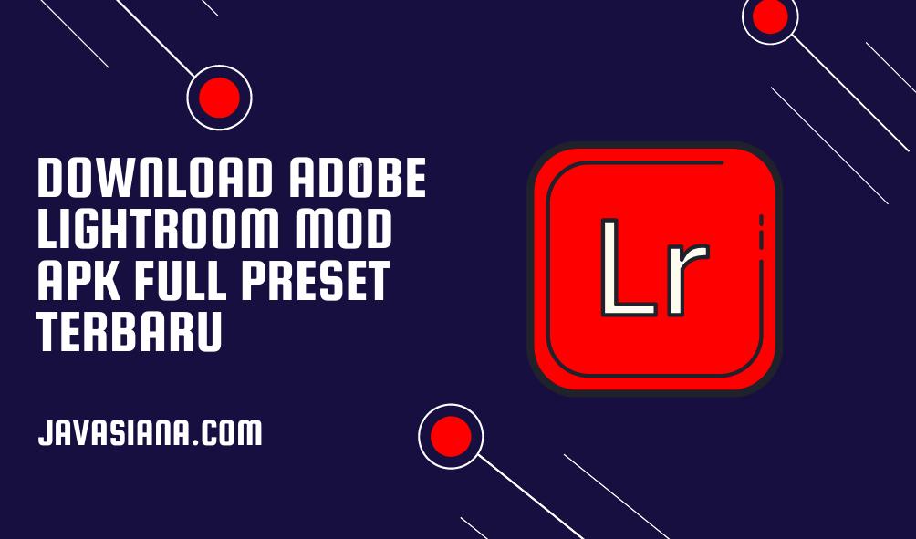 Download Lightroom Mod Apk Full Preset