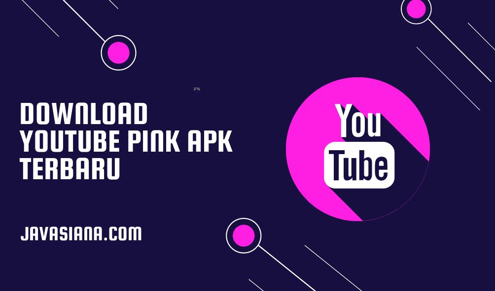 Download Youtube Pink Apk
