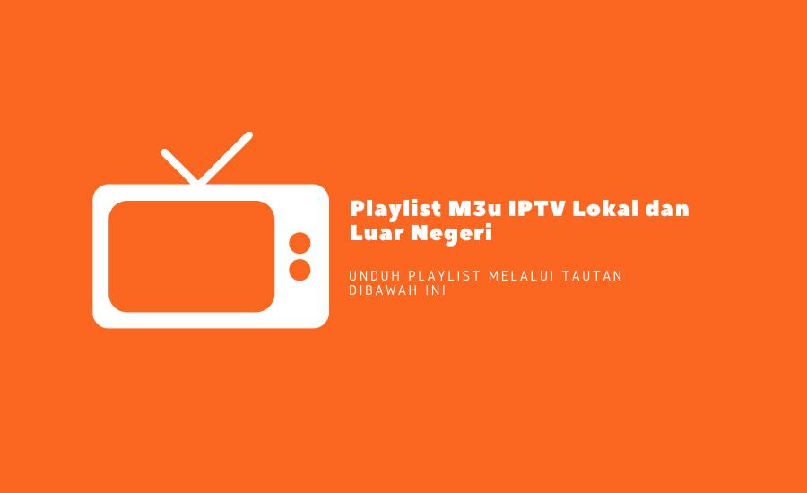 Playlist M3u IPTV Lokal dan Luar Negeri