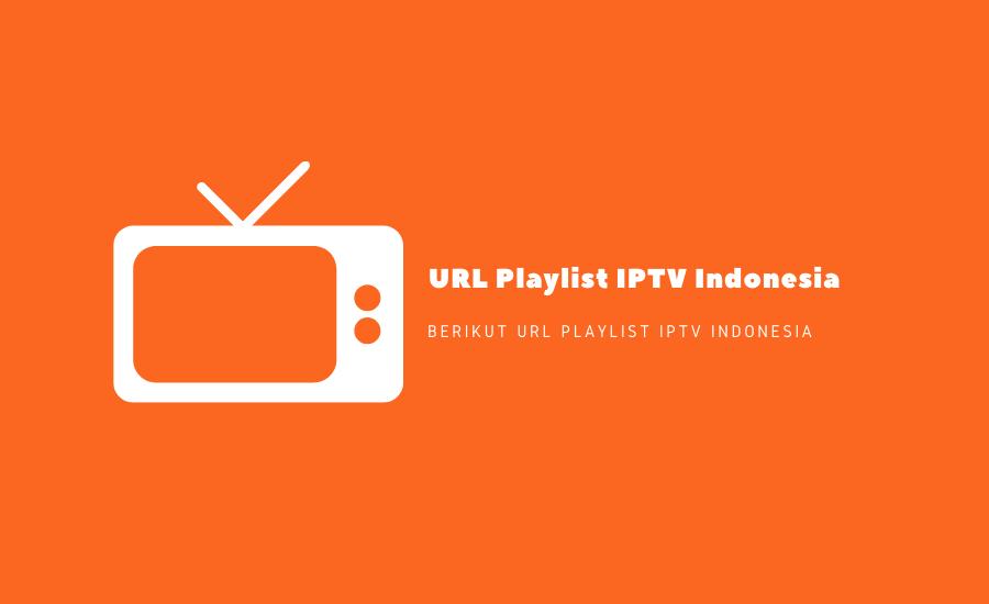 URL Playlist IPTV Indonesia