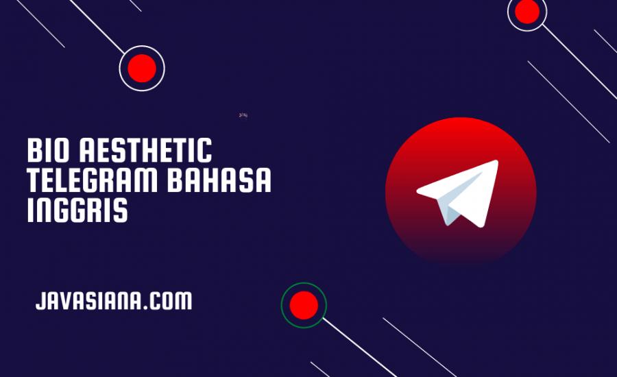 Bio Aesthetic Telegram Bahasa Inggris