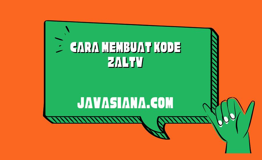 Cara Membuat Kode ZalTV