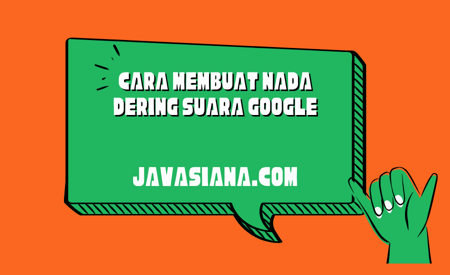 Cara Membuat Nada Dering Suara Google