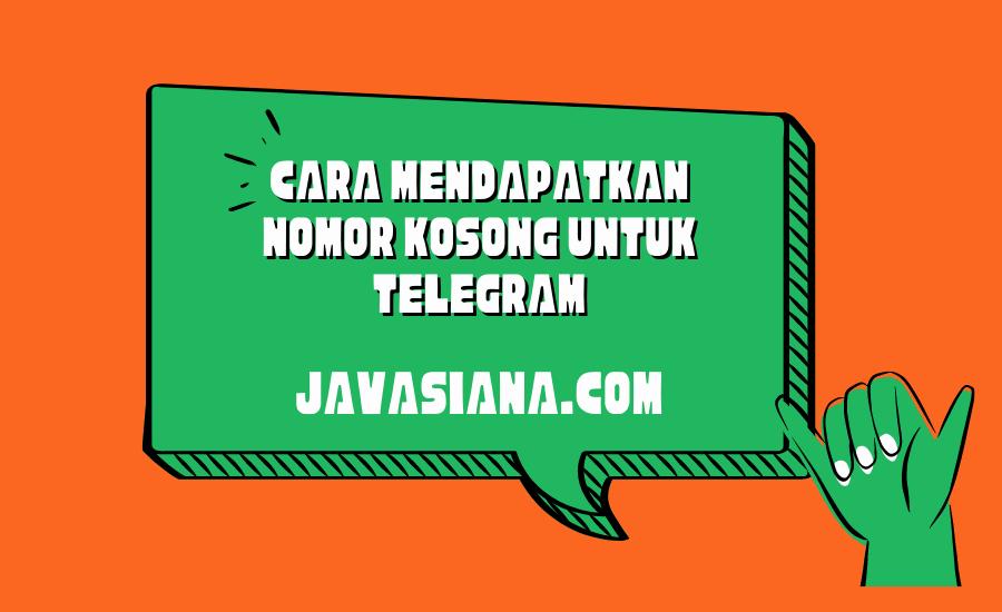Cara Mendapatkan Nomor Kosong Untuk Telegram