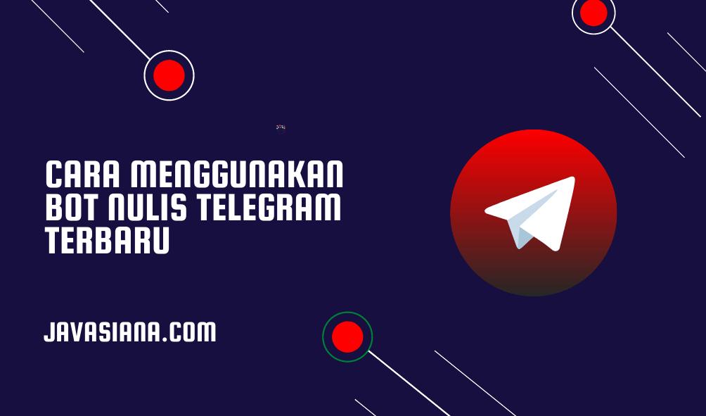 Cara Menggunakan Bot Nulis di Telegram