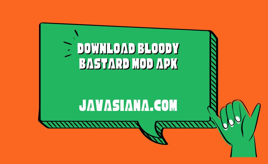 Download Bloody Bastard Mod Apk