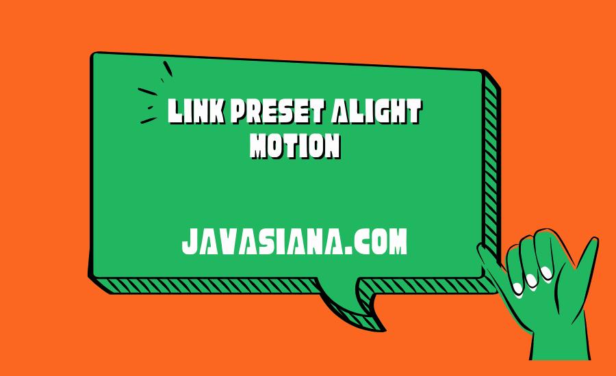 Link Preset Alight Motion