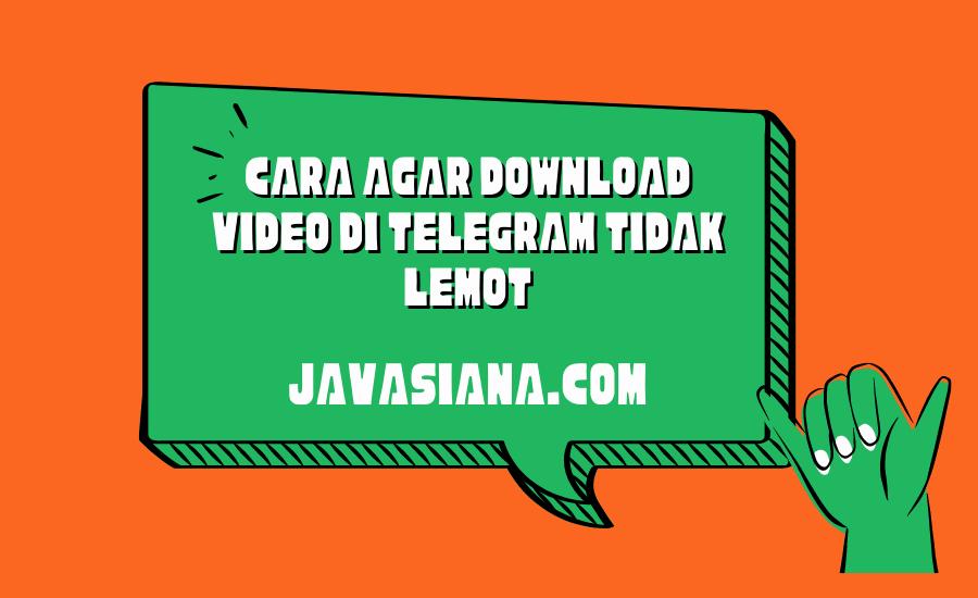 Cara Agar Download Video di Telegram Tidak Lemot