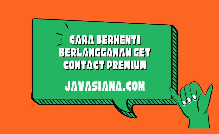 Cara Berhenti Berlangganan Get Contact Premium