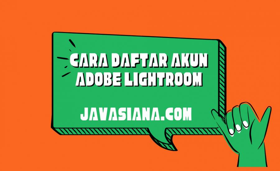 Cara Daftar Akun Adobe Lightroom