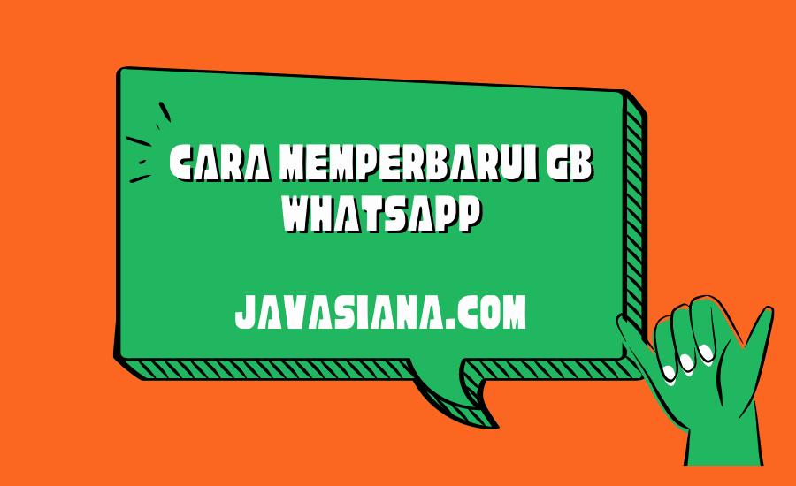 Cara Memperbarui GB Whatsapp