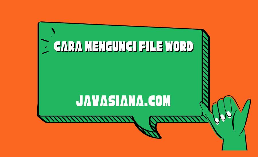 Cara Mengunci File Word