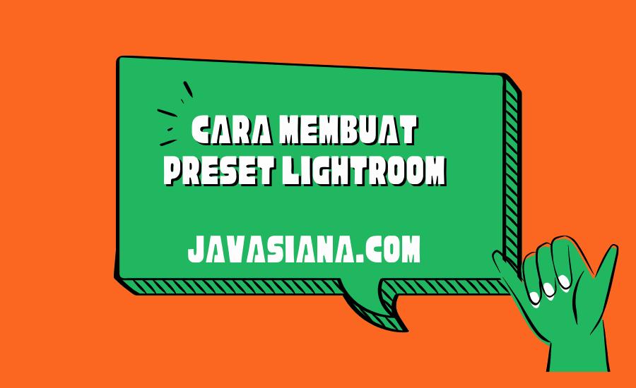 Cara Membuat Preset Lightroom