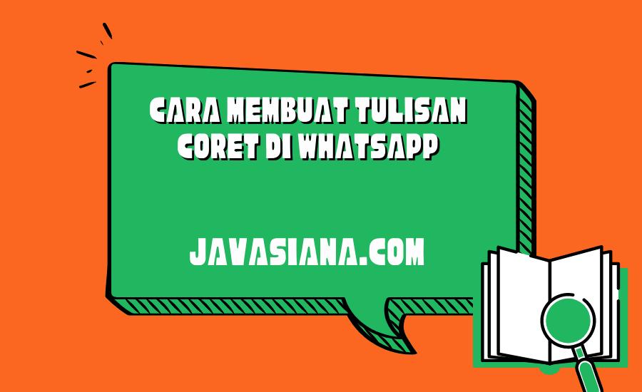 Cara Membuat Tulisan Coret di WhatsApp