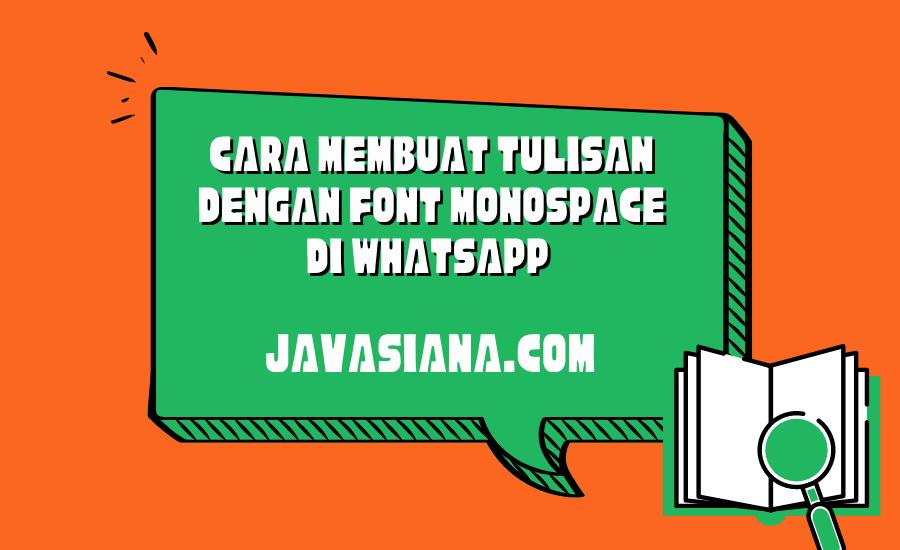 Cara Membuat Tulisan Dengan Font Monospace di WhatsApp
