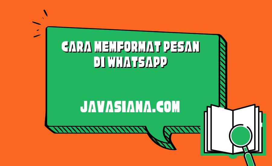 Cara Memformat Pesan di WhatsApp