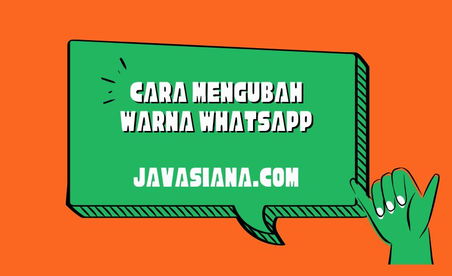 Cara Mengubah Warna Whatsapp