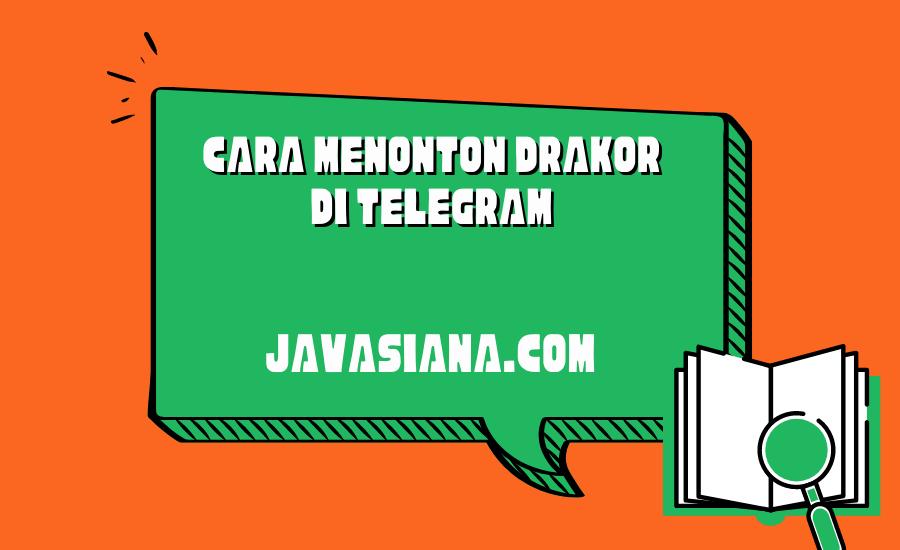 Cara Menonton Drakor di Telegram