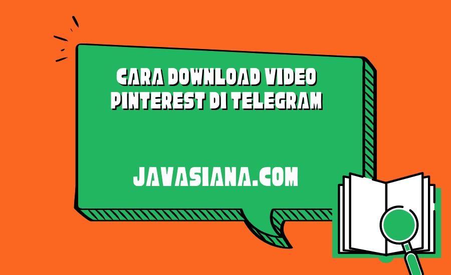 Cara Download Video Pinterest di Telegram